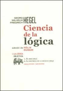 Ciencia de la lógica. Volumen I: la lógica objetiva (1812-1813)