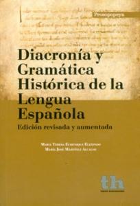 Diacronía y gramática histórica de la lengua española. Edición revisada y actualizada