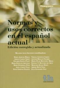 Normas y usos correctos en el español actual. Edición corregida y actualizada