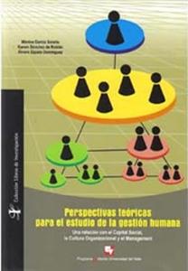 Perspectivas teóricas para el estudio de la gestión humana. Una relación con el capital social, la cultura organizacional y el management