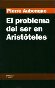 El problema del ser en Aristóteles. Ensayo sobre la problemática aristotélica