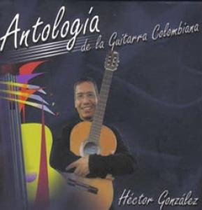 Antología de la guitarra colombiana. (Incluye 2 Volúmenes)