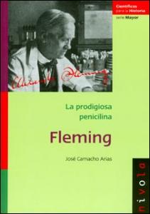 Fleming. La prodigiosa penicilina