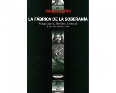 La fábrica de la soberanía. Maquiavelo, Hobbes, Spinoza y otros modernos