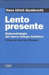 Lento presente. Sintomatología del nuevo tiempo histórico