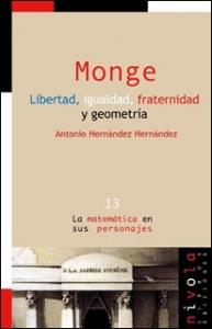 Monge. Libertad, igualdad, fraternidad y geometría