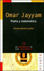 Omar Jayyam. Poeta matemático