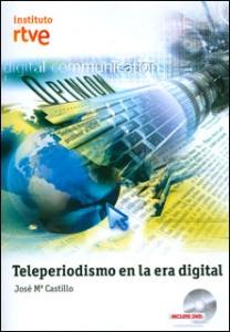 Teleperiodismo en el era digital (Incluye DVD)