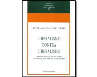 Liberalismo contra liberalismo. Análisis teórico de las obras de Ludwig von Mises y Gary Becker