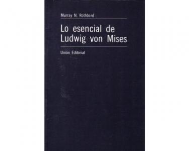 Lo esencial de Ludwig von Mises