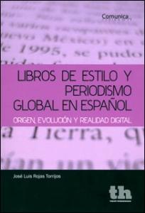 Libros de estilo y periodismo global en español. Origen, evolución y realidad digital
