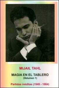 Magia en el tablero Volumen 1. Partidas inéditas (1949-1964)