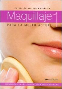 Maquillaje 1: para la mujer actual
