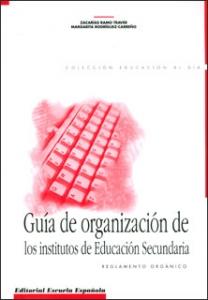 Guía de organización de los institutos de educación secundaria. Reglamento orgánico