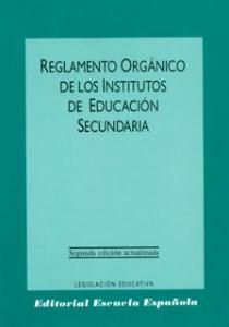Reglamento orgánico de los institutos de educación secundaria y disposiciones complementarias