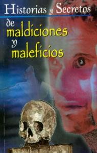 Historias y secretos de maldiciones y maleficios