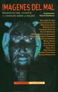 Imágenes del mal: ensayos de cine, filosofía y literatura sobre la maldad