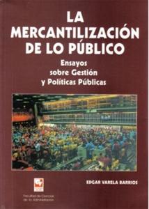 La mercantilización de lo público. Ensayos sobre gestión y políticas públicas