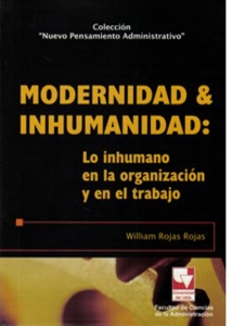 Modernidad & inhumanidad: Lo inhumano en la organización y en el trabajo