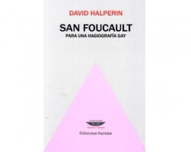 San Foucault. Para una hagiografía gay
