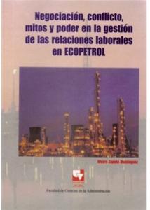 Negociación, conflicto, mitos y poder en la gestión de las relaciones laborales en ECOPETROL