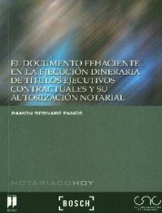 El documento fehaciente en la ejecución dineraria de títulos ejecutivos contractuales y su autorización notarial