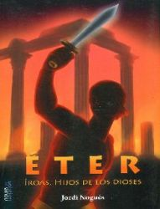 Iroas, hijos de los dioses 2: Éter