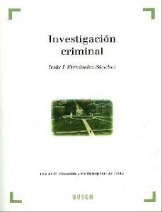Investigación Criminal: Una visión innovadora y multidisciplinar del delito