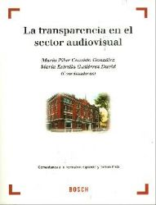 La transparencia en el sector audiovisual: Comentarios a la normativa española y comunitaria