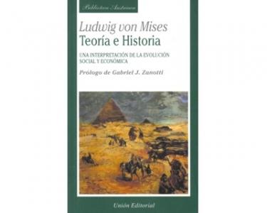 Teoría e historia. Una interpretación de la evolución social económica