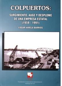 COLPUERTOS: Surgimiento, auge y desplome de una empresa estatal (1959-1991)