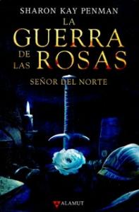 La guerra de las rosas. Señor del norte