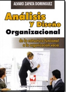 Análisis y diseño organizacional. De la estructura funcional a la organización vacía
