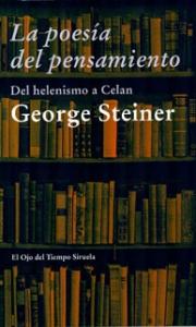 La poesía del pensamiento. Del helenismo a Celan