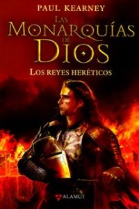 Los reyes heréticos. Las monarquías de Dios II