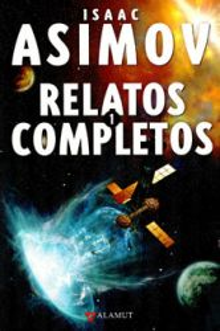 Relatos completos 1: El joven Asimov volúmenes 1,2 y 3