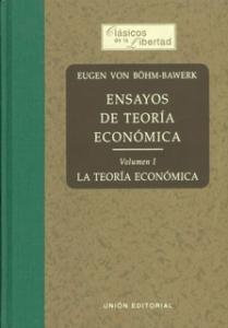 Ensayos de teoría económica Vol. I: la teoría económica