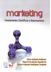 Marketing. Fundamentos científicos y empresariales