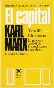 El capital. Tomo 3. Vol 7. Libro tercero: el proceso global de la producción capitalista