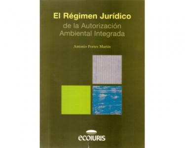 El régimen jurídico de la autorización ambiental integrada