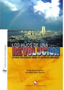 Los hijos de una revolución. Estudio sociológico sobre la juventud habanera