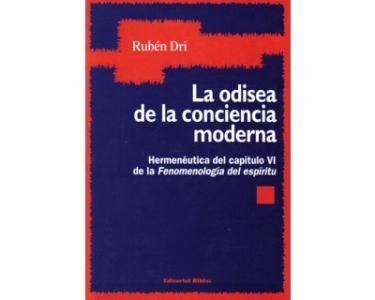 """La odisea de la conciencia moderna. Hermenéutica del capítulo VI de la  """"Fenomenología del espíritu """""""