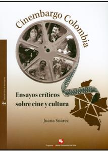 Cinembargo Colombia. Ensayos críticos sobre cine y cultura