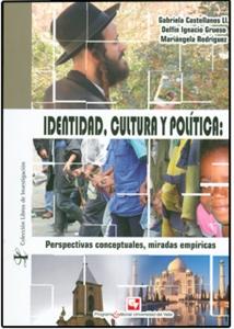 Identidad, cultura y política: perspectivas conceptuales, miradas empíricas
