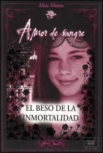 El beso de la inmortalidad. Amor de sangre 1
