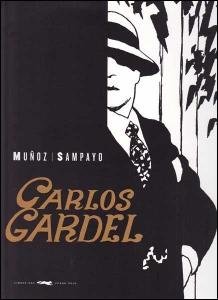 Carlos Gardel. La voz del río de la plata