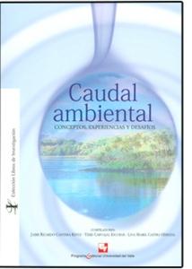 Caudal ambiental. Conceptos, experiencias y desafíos