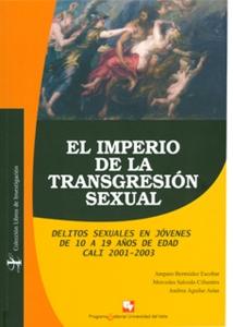 El imperio de la transgresión sexual. Delitos sexuales en jóvenes de 10 a 19 años de edad. Cali 2001-2003