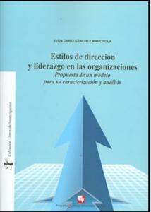 Estilos de dirección y liderazgo en las organizaciones. Propuesta de un modelo para su caracterización y análisis