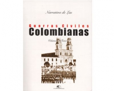 Narrativa de las guerras civiles colombianas. Vol. 4 Tomo 1: 1876